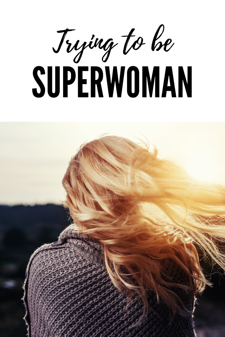 trying to be superwoman balance working mom