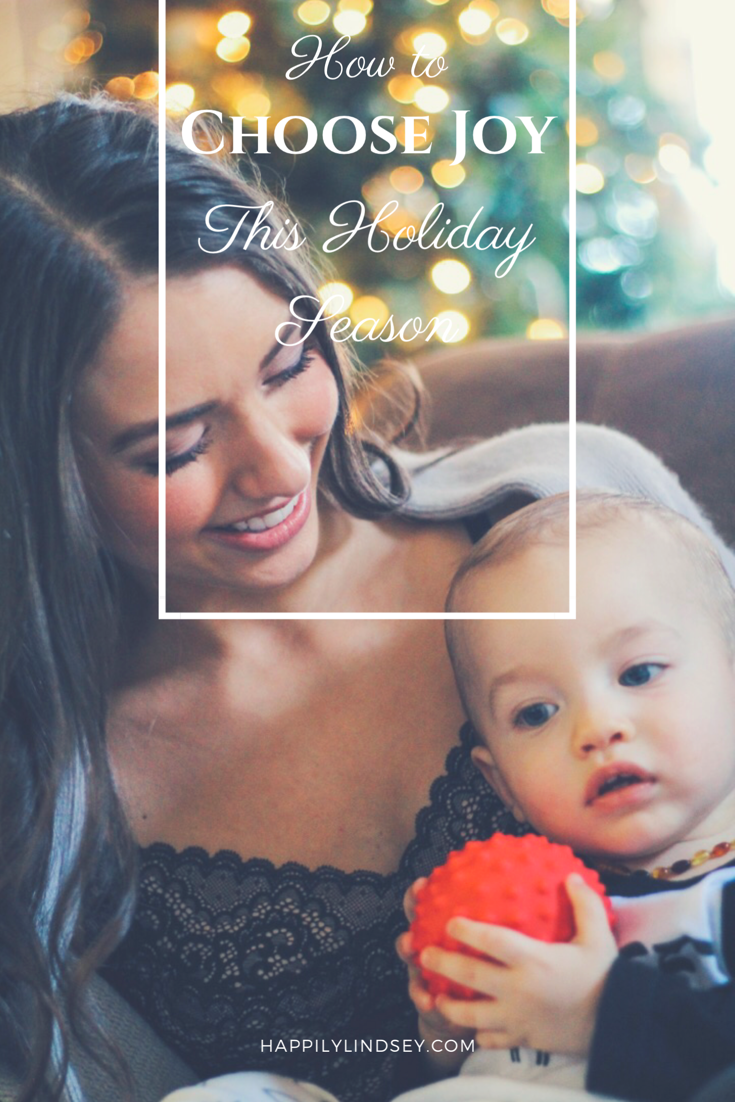 How to Choose Joy this Holiday Season // Happily Lindsey blog